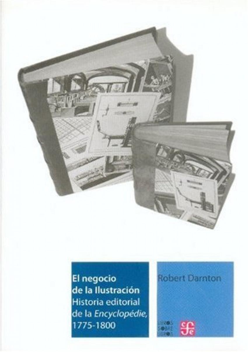 El negocio de la Ilustración : Historia editorial de la Encyclopédie, 1775-1800
