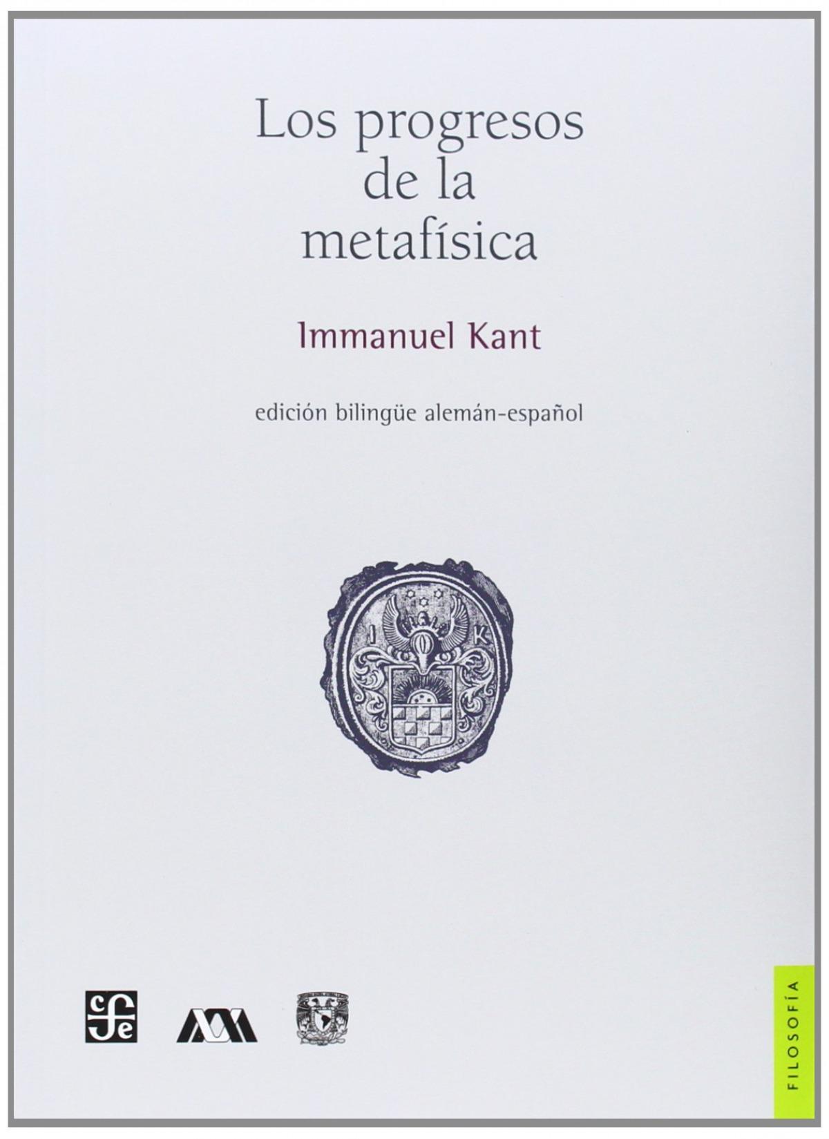 Los progresos de la metafísica : Edición bilingüe alemán - español