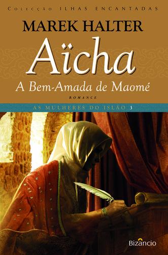 Aïcha, a Bem-Amada de Maomé