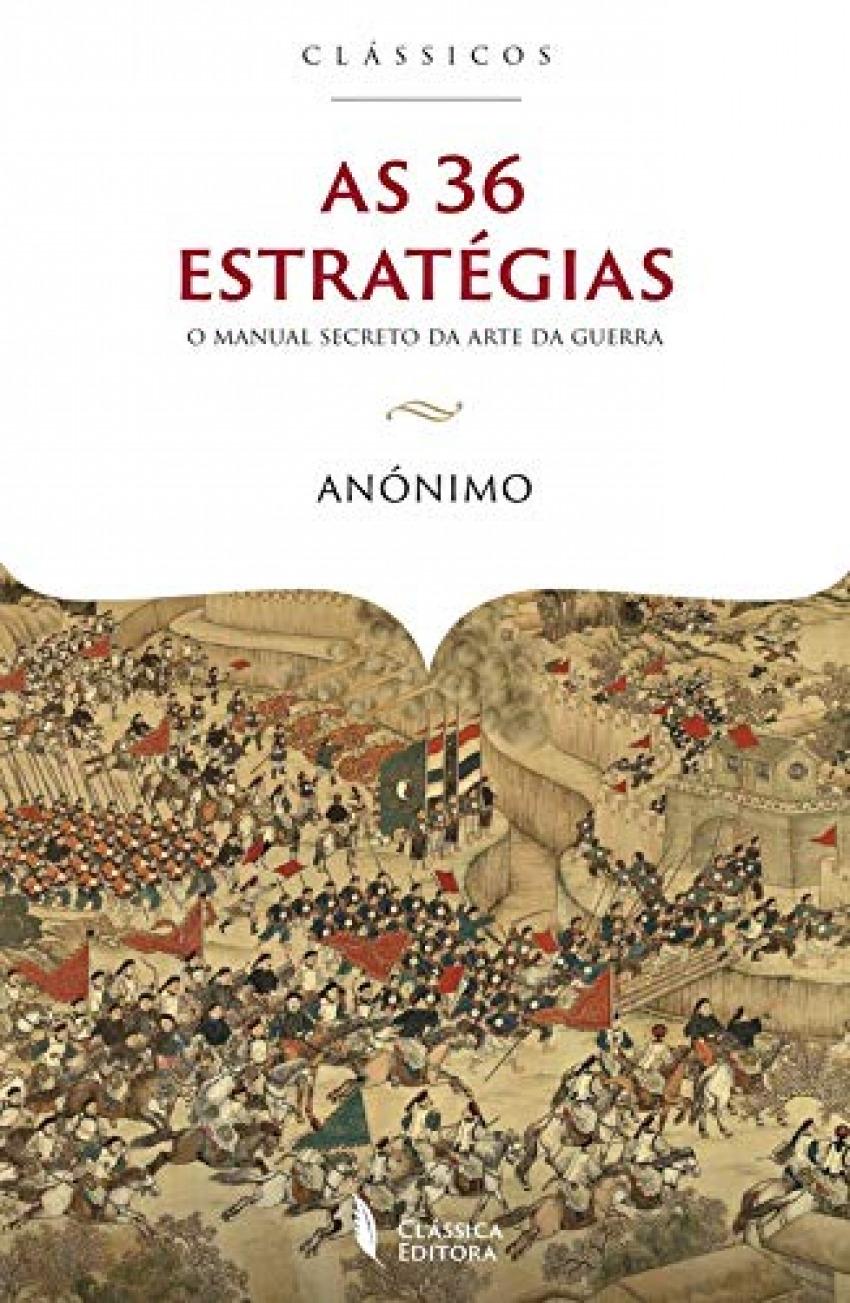 As 36 estratégias: manual secreto da arte da guerra