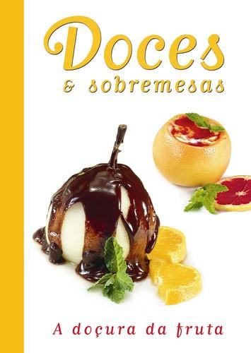 DOCES E SOBREMESAS - A DOÇURA DA FRUTA