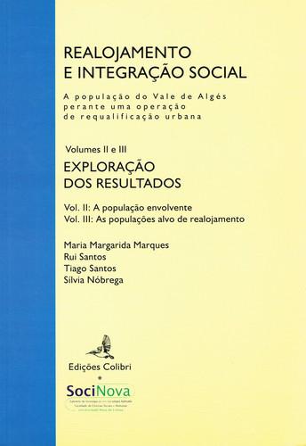 REALOJAMENTO E INTEGRAÇÃO SOCIAL (VOL. II E III) -A POPULAÇÃO DO VALE DE ALGÉS PERANTE UMA OPERAÇÃO