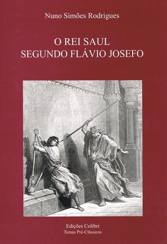 O REI SAUL SEGUNDO FLÁVIO JOSEFO