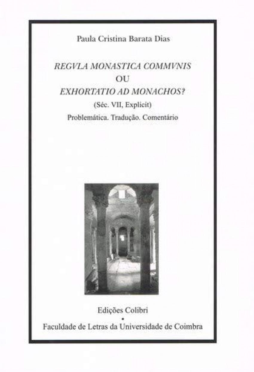 REGULA MONASTICA COMMUNIS OU EXHORTTIO AD MONACHOS (SÉC. VII, EXPLICIT) - PROBLEMÁTICA. TRADUÇÃO. CO