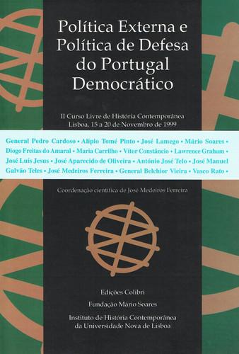 POLÍTICA EXTERNA E POLÍTICA DE DEFESA DO PORTUGAL DEMOCRÁTICOII CURSO LIVRE DE HISTÓRIA CONTEMPORÂNE