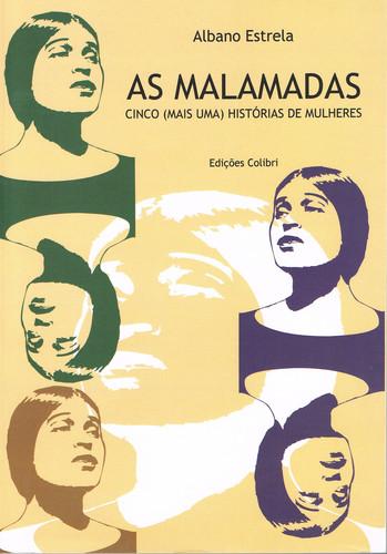 AS MALAMADAS - CINCO (MAIS UMA) HISTÓRIAS DE MULHERES