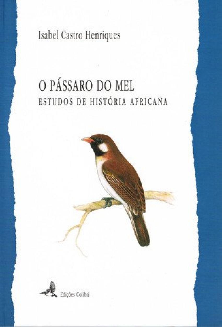 O PÁSSARO DE MEL ESTUDOS DE HISTÓRIA AFRICANA