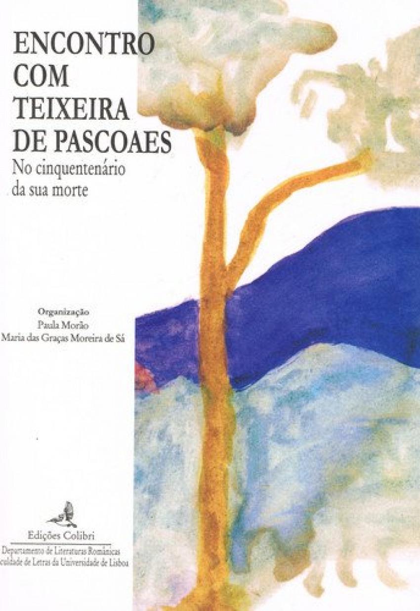 ENCONTRO COM TEIXEIRA DE PASCOAES. NO CINQUENTENÁRIO DA SUA MORTE.ACTAS DO COLÓQUIO (FACULDADE DE LE