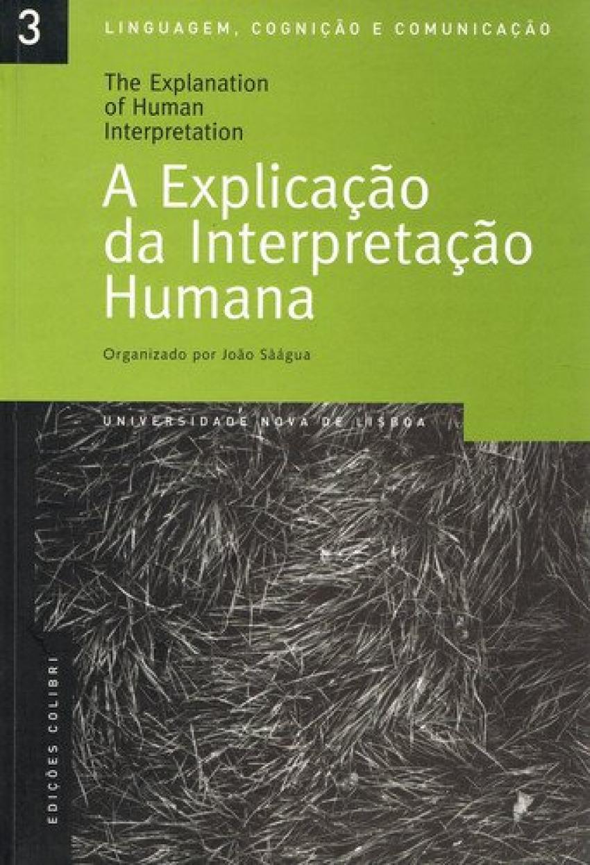 A EXPLICAÇÃO DA INTERPRETAÇÃO HUMANA = THE EXPLANATION OF HUMAN INTERPRETATION ACTAS DA CONFERÊNCIA
