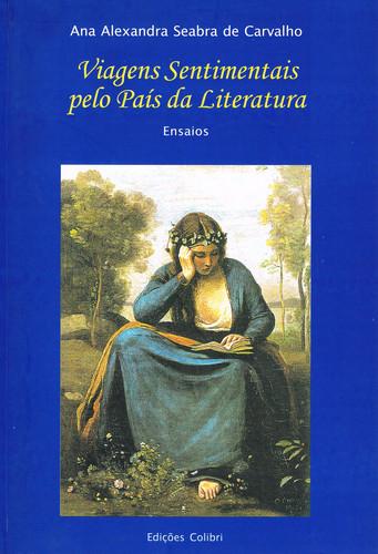 VIAGENS SENTIMENTAIS PELO PAÍS DA LITERATURAENSAIOS
