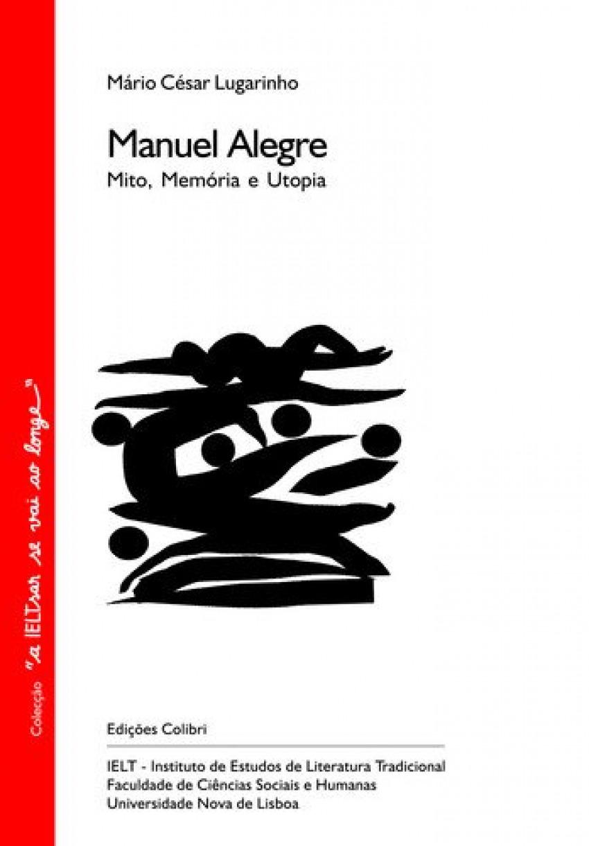 MANUEL ALEGRE MITO, MEMÓRIA E UTOPIA.