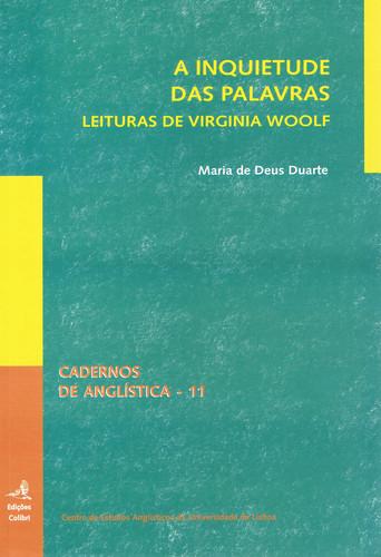 A INQUIETUDE DAS PALAVRAS - LEITURAS DE VIRGÍNIA WOOLF