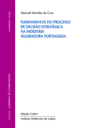 FUNDAMENTOS DO PROCESSO DE DECISÃO ESTRATÉGICA NA INDÚSTRIA SEGURADORA PORTUGUESA