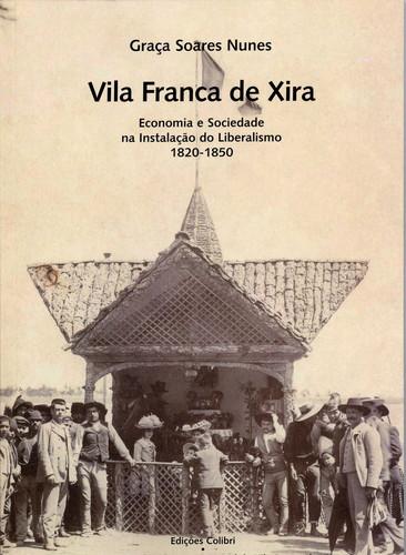 VILA FRANCA DE XIRAECONOMIA E SOCIEDADE NA INSTALAÇÃO DO LIBERALISMO, 1820-1850