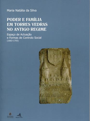 PODER E FAMÍLIA EM TORRES VEDRAS NO ANTIGO REGIMEESPAÇO DE ACTUAÇÃO E FORMAS DE CONTROLO SOCIAL (166