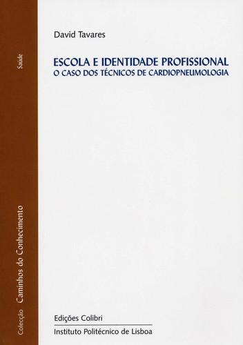 ESCOLA E IDENTIDADE PROFISSIONAL O CASO DOS TÉCNICOS DE CARDIOPNEUMOLOGIA