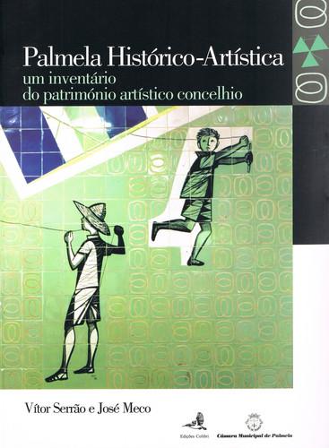 PALMELA HISTÓRICO-ARTÍSTICAUM INVENTÁRIO DO PATRIMÓNIO ARTÍSTICO CONCELHIO
