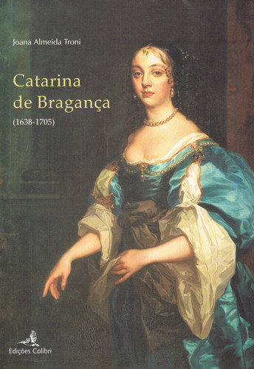 CATARINA DE BRAGANÇA (1638-1705)