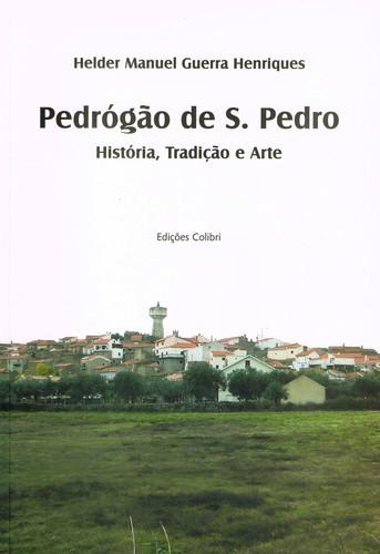 PEDRÓGÃO DE S. PEDRO. HISTÓRIA, TRADIÇÃO E ARTE.