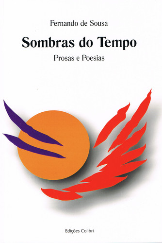 SOMBRAS DO TEMPO - PROSAS E POESIAS