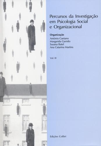 PERCURSOS DA INVESTIGAÇÃO EM PSICOLOGIA SOCIAL E ORGANIZACIONAL VOL. III (2007)