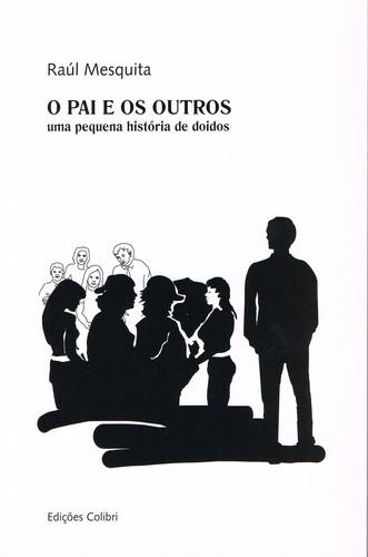 O PAI E OS OUTROSUMA PEQUENA HISTÓRIA DE DOIDOS