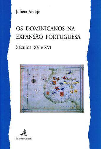 OS DOMINICANOS NA EXPANSÃO PORTUGUESA, SÉCULOS XV E XVI