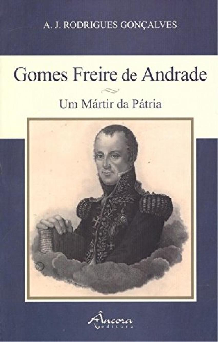 Gomes Freire de Andrade: um mártir da pátria
