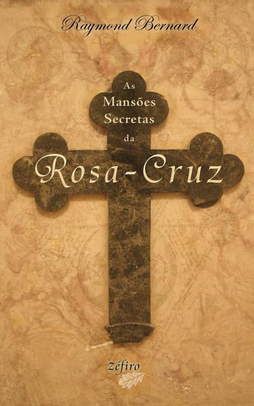 AS MANSÕES SECRETAS DA ROSA-CRUZ