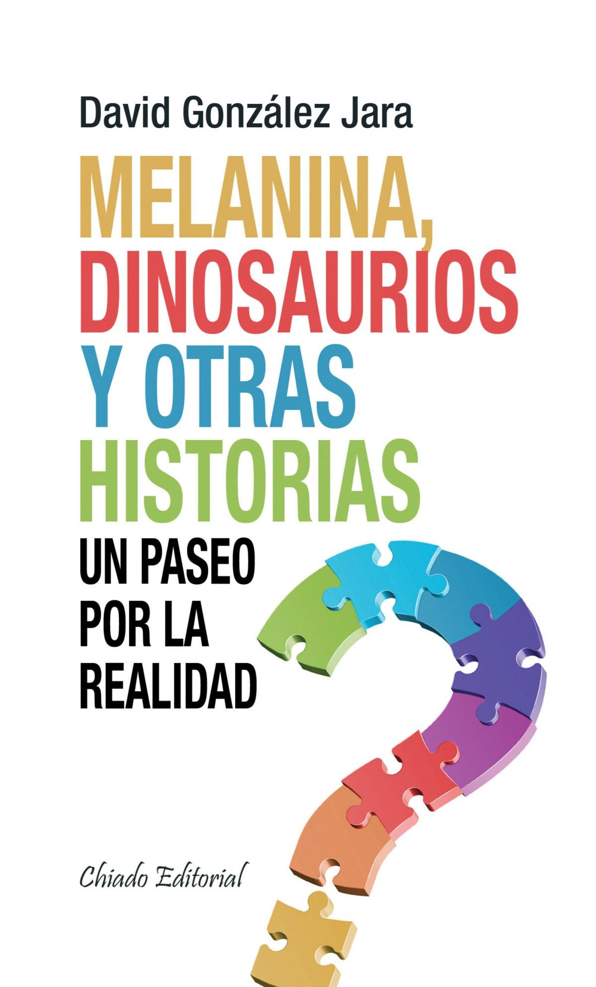 Melanina, dinosaurios y otras historias û Un paseo por la realidad