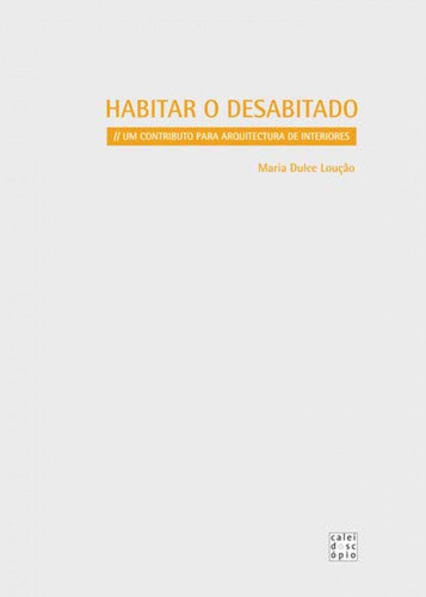 HABITAR O DESABITADO: UM CONTRIBUTO PARA ARQUITECTURA DE INTERIORES