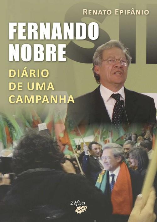 FERNANDO NOBRE - DIÁRIO DE UMA CAMPANHA