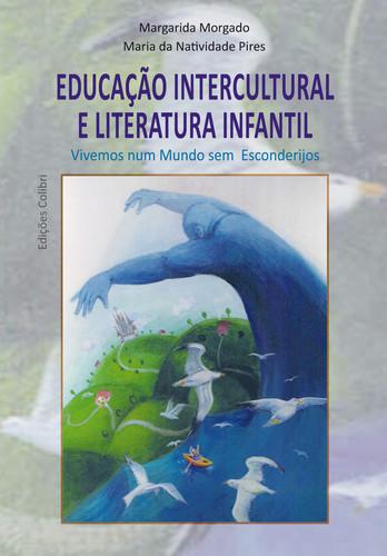 EDUCAÇÃO INTERCULTURAL E LITERATURA INFANTIL VIVEMOS NUM MUNDO SEM ESCONDERIJOS