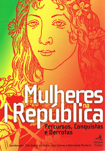 MULHERES NA PRIMEIRA REPÚBLICAPERCURSOS, CONQUISTAS E DERROTAS