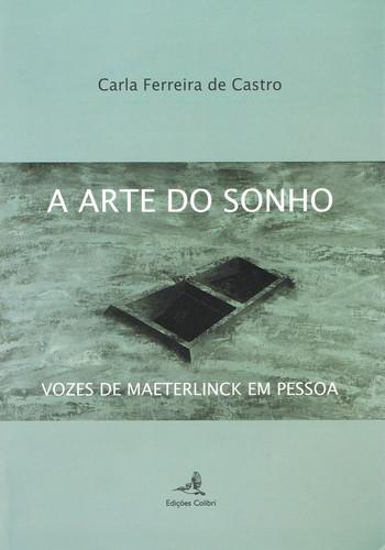 A ARTE DO SONHO - VOZES DE MAETERLINK EM PESSOA