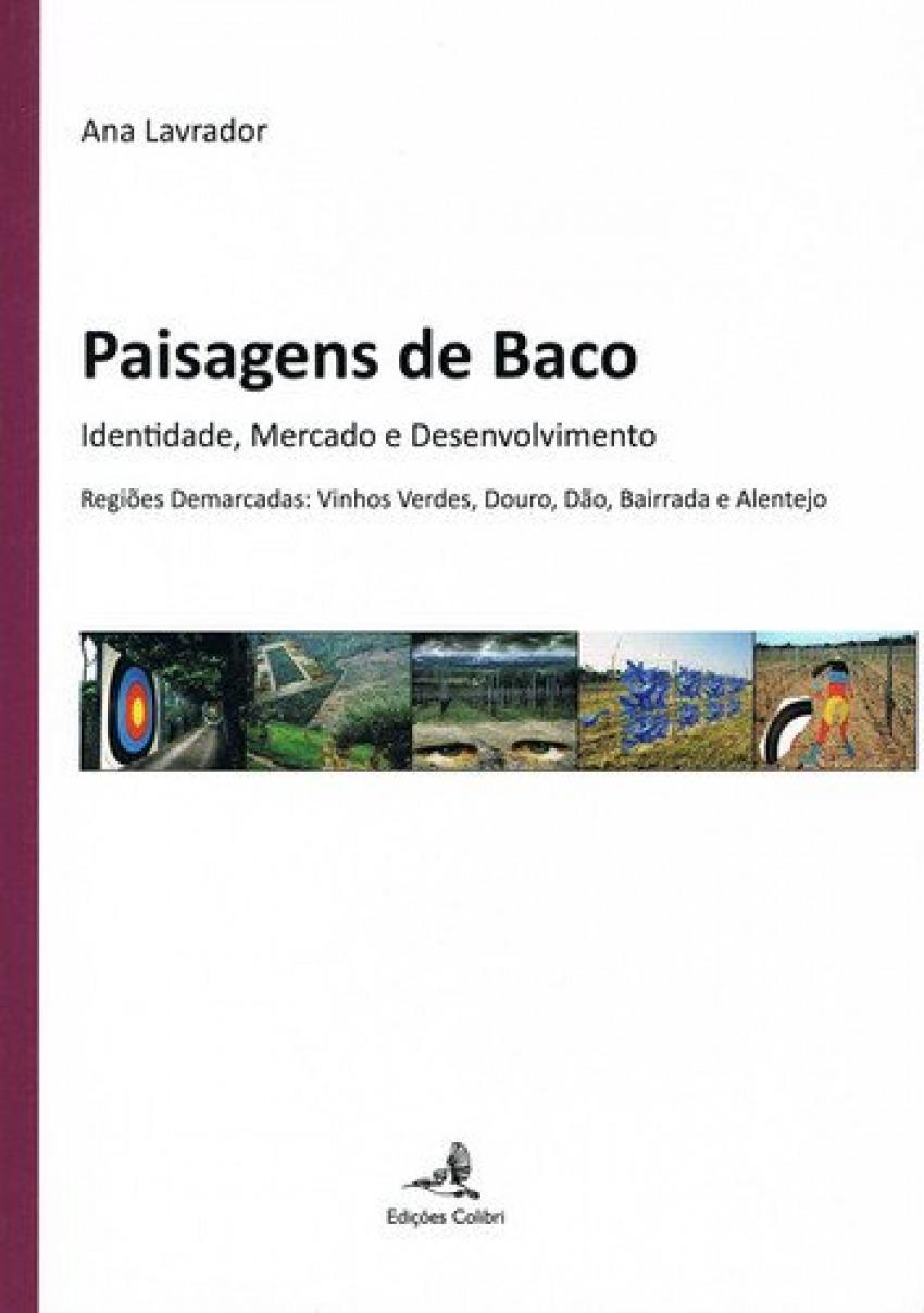 PAISAGENS DE BACO IDENTIDADE, MERCADO E DESENVOLVIMENTO: REGIÕES DEMARCADAS: VINHOS VERDES, DOURO, DÃ