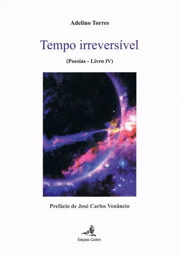 TEMPO IRREVERSÍVEL - (POESIAS û LIVRO IV)