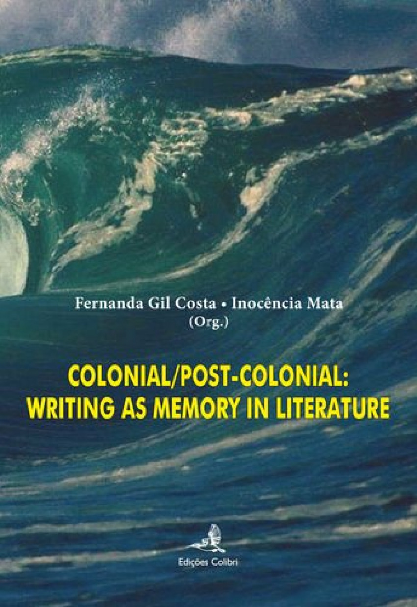 colonial/post-colonial: writing as memory literature