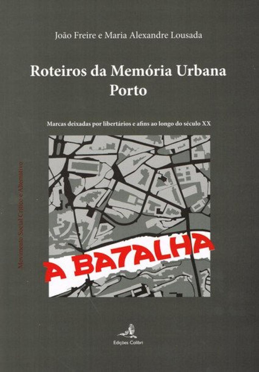 ROTEIROS DA MEMÓRIA URBANA: PORTOMARCAS DEIXADAS POR LIBERTÁRIOS E AFINS AO LONGO DO SÉCULO XX