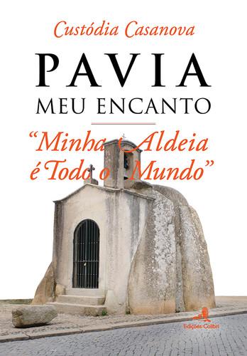 PAVIA, MEU ENCANTO û MINHA ALDEIA E TODO O MUNDO