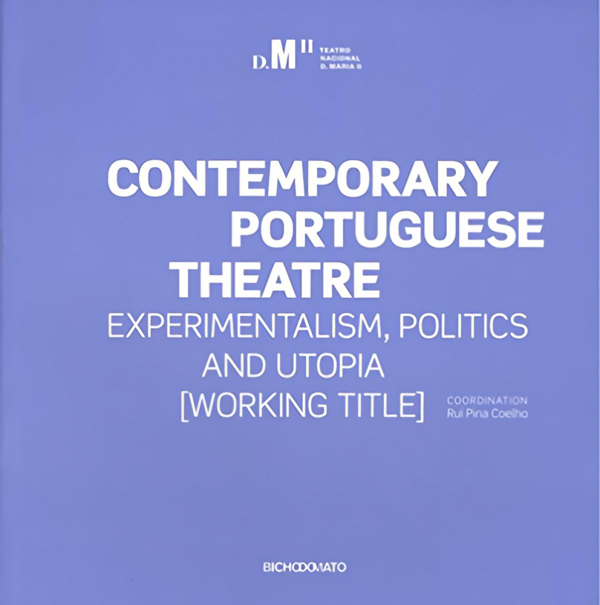 Contemporary Portuguese Theatre: experimentalism, politics and utopia