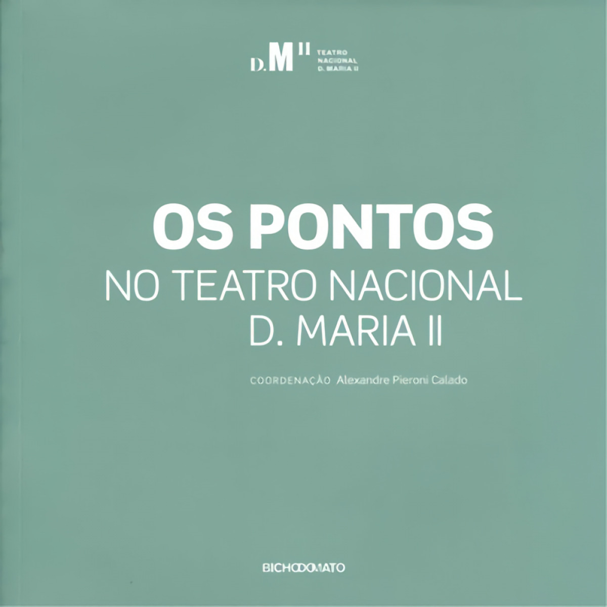 Os pontos: no teatro nacional D. Maria II