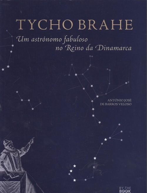 Tycho Brahe: um astrónomo fabuloso no Reino de Dinamarca