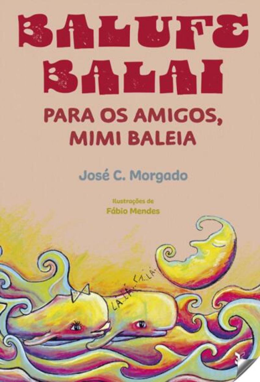BALUFE BALAI: PARA OS MAIGOS MIMI BALEIA
