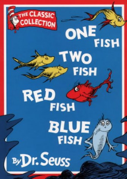 (seuss).one fish, two fish, red fish, blue fish.(harper)
