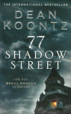 (koontz).77 shadow street.(harper collins)