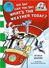 Oh Say, Can You Say What's the Weather Today. Based on the C