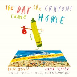 (DAYWALT).THE DAY THE CRAYONS CAME HOME