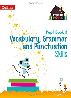 VOCABULARY,GRAMMAR AND PUNCTUATION SKILLS PUPIL BOOK 3
