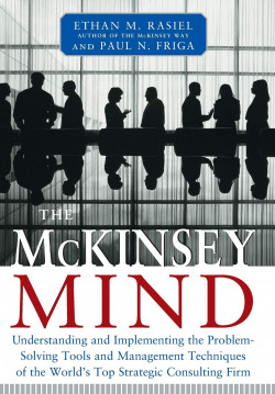 THE MCKINSEY MIND - UNDERSTANDING AND IMPLEMENTING THE PROBLEM-SOLVING TOOLS AND MANAGEMENT TECHNIQU